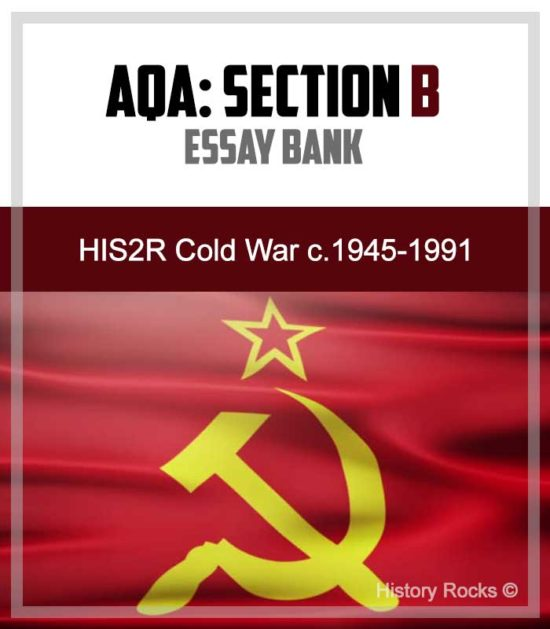 AQA HIS2R Cold War Section B: Essay Bank