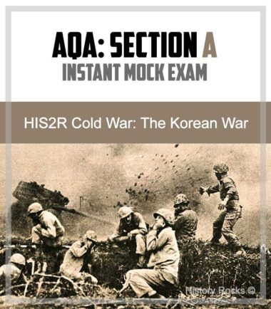 AQA HIS2R Cold War Section A: Instant Mock – The Korean War